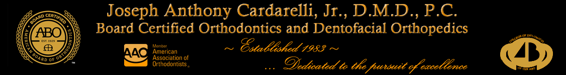 Joseph A. Cardarelli, Jr., D.M.D., A.B.O. - Board Certified Orthodontics and Dentofacial Orthopedics